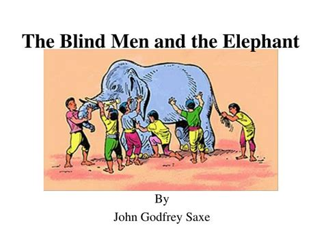 Saxe The Blind And The Elephant ppt the blind and the elephant powerpoint presentation id 2775220