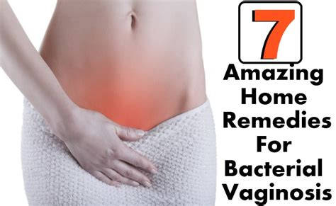 7 amazing home remedies for bacterial vaginosis search