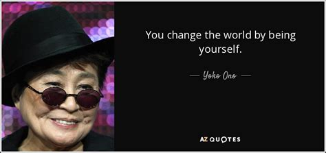 john spence gives you 90 life changing quotes top 25 quotes by yoko ono of 356 a z quotes