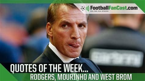 epl quotes epl quotes of the week rodgers mourinho and stoke city