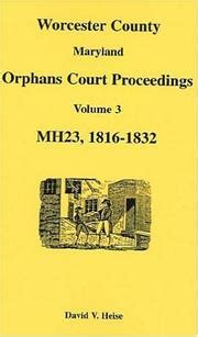 Maryland Orphans Court Search Worcester County Md Open Library