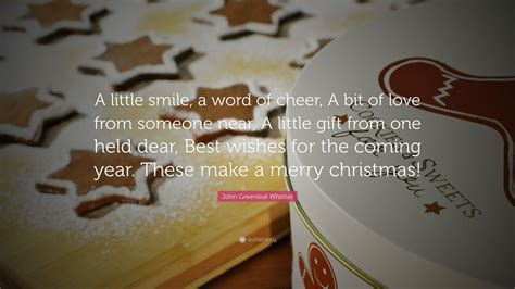 john greenleaf whittier quote   smile  word  cheer  bit  love