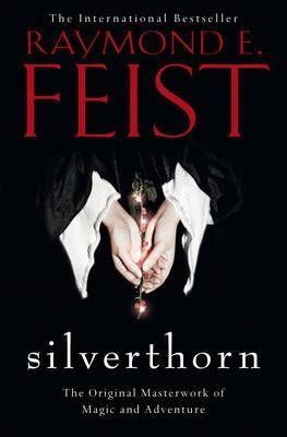 Silverthorn Riftwar Saga Volume 3 silverthorn raymond e feist 9780007509171