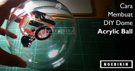 cara membuat lu hias acrylic cara membuat diy dome acrylic ball page 2 of 2