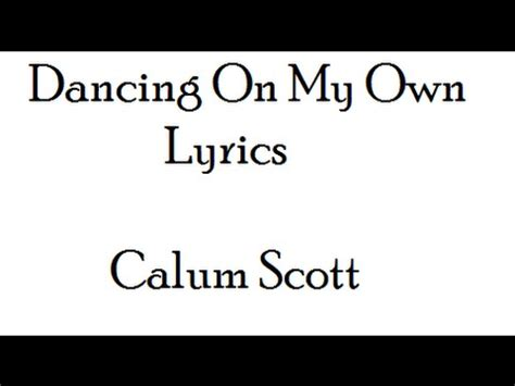 my lyrics http youtu be n4vu5yg63ta lyrics on my own calum