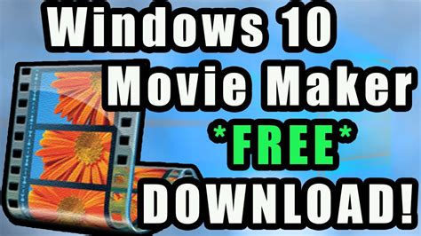 windows 10 movie maker tutorial how to download windows movie maker for windows 10 free
