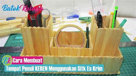 Freezer Tempat Es Krim cara membuat tempat pensil keren menggunakan stik es krim