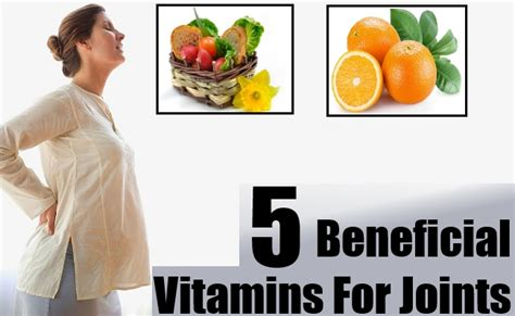 vitamins for joints 5 beneficial vitamins for joints top vitamins for joints home remedies