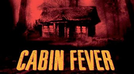 Cabin Fever Pics by Cabin Fever Patient Zero Finds A Director Geektyrant