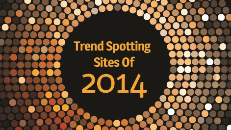 Trend Spotting What S In Trend Spotting Of 2014 Emaze Presentations