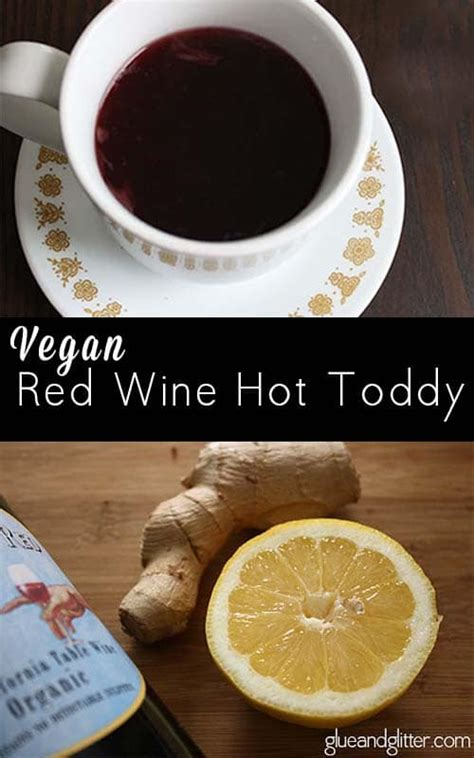 riesling hot toddy recipe vegan wine toddy with and lemon