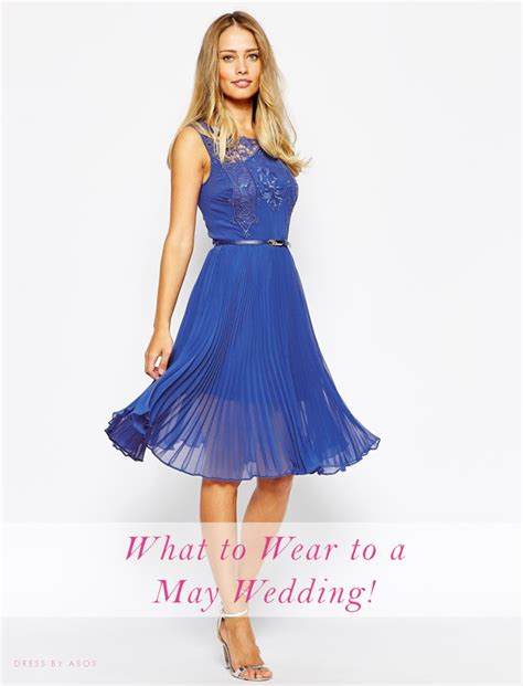 Wear Wedding by What To Wear To A May Wedding