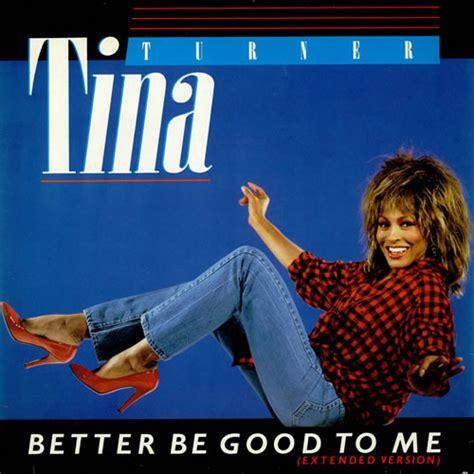 Tina Turner Better Be To Me Lyrics Genius Lyrics
