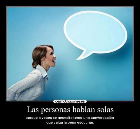 imagenes animadas que hablan las personas hablan solas desmotivaciones