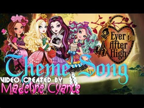theme songs ever after high ever after high theme song lyrics video fanmade by