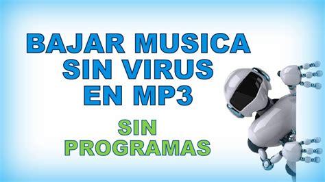 descargar mp3 de canaveral escuchar musica gratis como puedo descargar musica mp3 gratis sin virus y sin