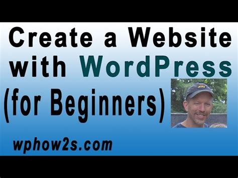 how to create a website tutorial for beginners youtube beginners wordpress tutorial how to create a website