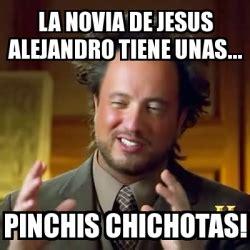 Jesus Alejandro Memes - meme ancient aliens la novia de jesus alejandro tiene