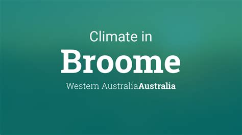 climate weather averages  broome western australia australia