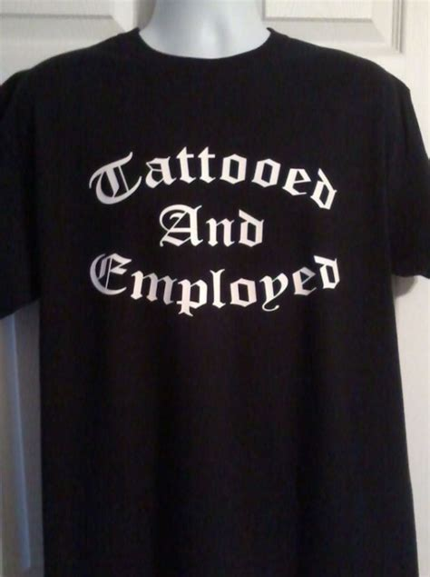 tattooed and employed shirt tattooed and employed t shirt design aftcra