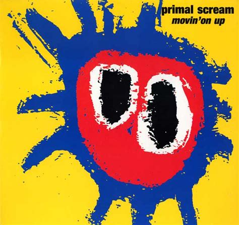 Movin On Up by Movin On Up Primal Scream Songsforsoundminds 8