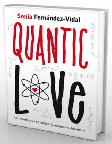 libro quantic love libros con alma novela juvenil rese 241 as rese 241 a quantic love sonia fern 225 ndez vidal