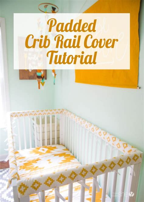 instagram rails tutorial padded crib rail cover tutorial how does she