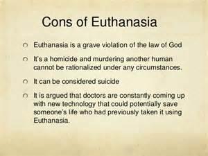 Legalizing Euthanasia Essay by Cons Of Euthanasia Essay
