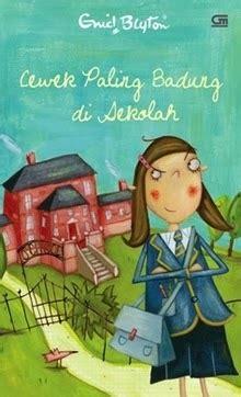 Baru Buku Ini Dia Si Paling Badung Enid Blyton Grame Berkualitas kandang baca cewek paling badung di sekolah by enid blyton