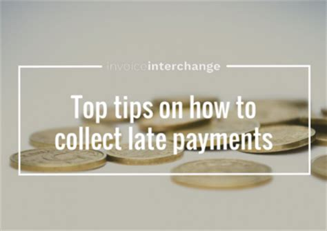 Mba Advice Delay Payment by Top Tips On How To Collect Late Payments Invoiceinterchange