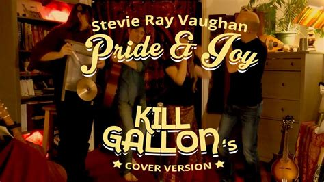 kill gallon pride joy acoustic cover stevie ray vaughan srv youtube