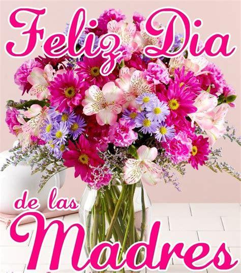 imagen de feliz dia de la madre imagenes bonitas de ramos de flores feliz d 237 a de las