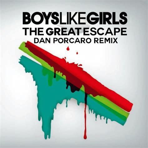 Boys Like Girls The Great Escape Mp3 | boys like girls the great escape dan porcaro remix