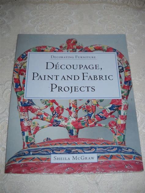 Decoupage Paint - decoupage paint and fabric furniture mcgraw book 2002