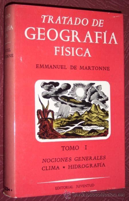 libro tratado de ateologia fisica tratado de geograf 237 a f 237 sica tomo 1 por emmanu comprar libros de geograf 237 a y viajes en