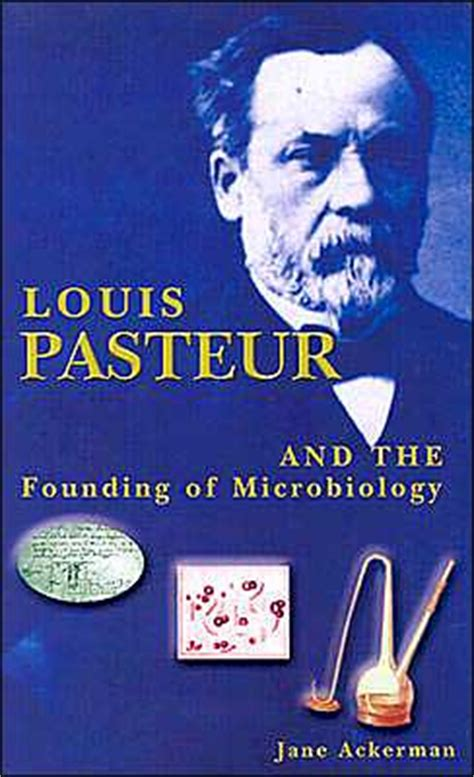 louis pasteur classic reprint books louis pasteur and the founding of microbiology by