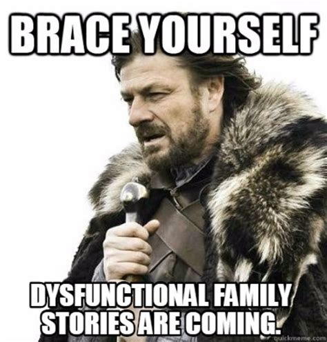 Brace Yourself Meme Generator - meme creator dysfunctional family stories are coming