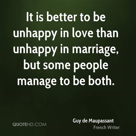 divorce is better than an unhappy marriage de maupassant marriage quotes quotehd
