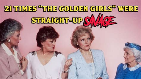 Where Did The Golden Girls Live by 21 Times Quot The Golden Girls Quot Were Straight Up Savage Youtube