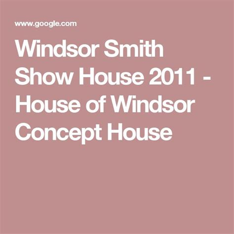 windsor smith show house 2011 house of windsor concept house 25 best house of windsor trending ideas on pinterest