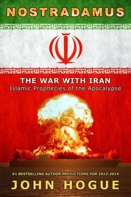 libro islam and the future nostradamus the war with iran islamic prophecies of the apocalypse by john hogue nook book