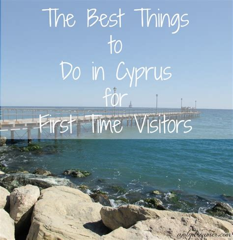 best things to do in the best things to do in cyprus for time visitors