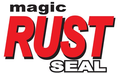 Seal Is Simply Amazing by Magicrustseal Co For Rust Prevention And Treatment Magic