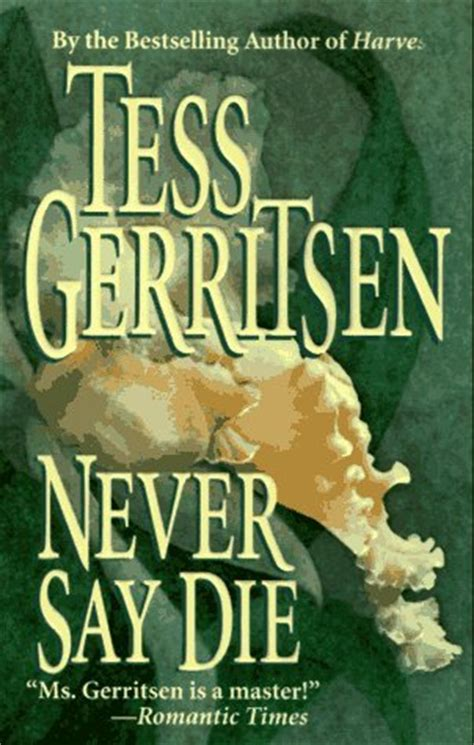 Book Review Never Say Never By Hill by Never Say Die By Tess Gerritsen Reviews Discussion