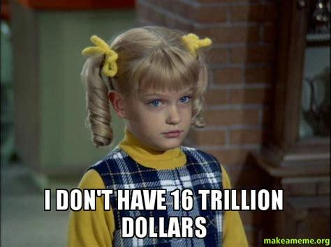 Cynthia Meme - i don t have 16 trillion dollars cindy brady meme make