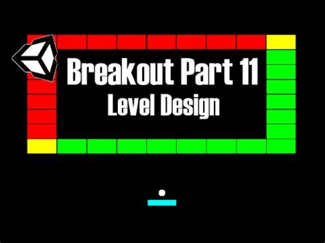 tutorial level design unity tutorial 2 breakout 11 level design youtube