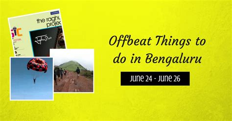 7 Things To Do On The Weekend by 7 Offbeat Things To Do In Bangalore On This Weekend