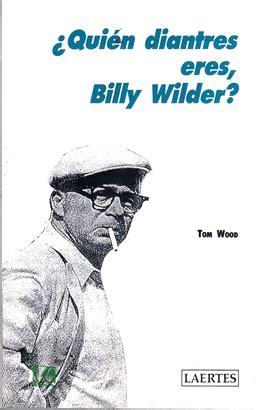 libro conversaciones con billy wilder quin diantres eres billy wilder tom wood libro en papel 9788475841434