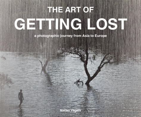 the way of being lost a road trip to my truest self books the of getting lost by matteo vegetti travel blurb