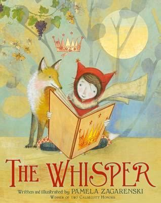 whispers feathers and book 3 books the whisper zagarenski 9780544416864